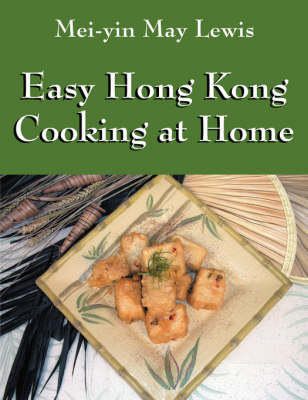 Easy Hong Kong Cooking at Home (Paperback)