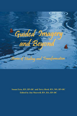 Guided Imagery and Beyond: Stories of Healing and Transformation (Paperback)
