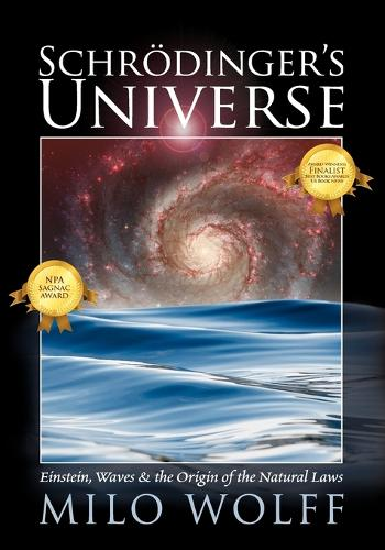 Schroedinger's Universe and the Origin of the Natural Laws (Paperback)