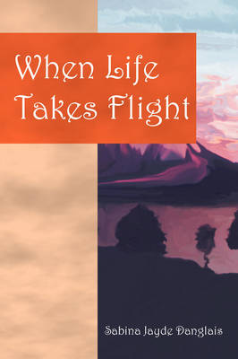 When Life Takes Flight (Paperback)