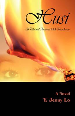 Husi: A Clouded Future Is Still Translucent (Paperback)