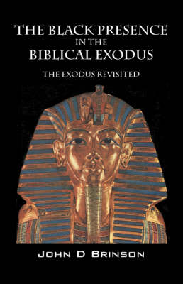 The Black Presence in the Biblical Exodus: The Exodus Revisited (Paperback)