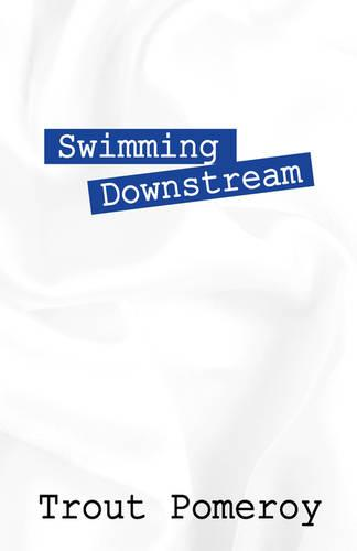 Swimming Downstream (Paperback)