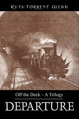 Departure: Off the Deck - A Trilogy (Paperback)