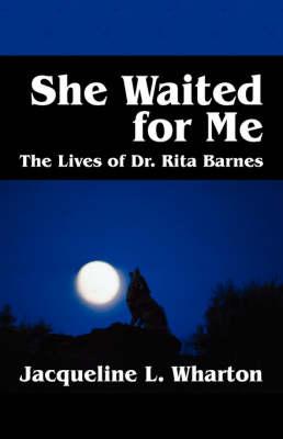 She Waited for Me: The Lives of Dr. Rita Barnes (Paperback)