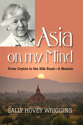Asia on My Mind: From Ceylon to the Silk Road (Paperback)