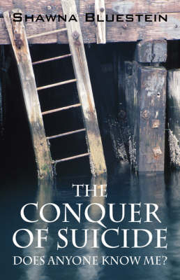 The Conquer of Suicide: Does Anyone Know Me? (Paperback)