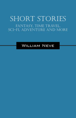 Short Stories - Fantasy, Time Travel, Sci Fi, Adventure and More (Paperback)