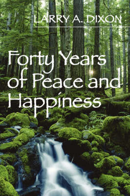 Forty Years of Peace and Happiness (Paperback)