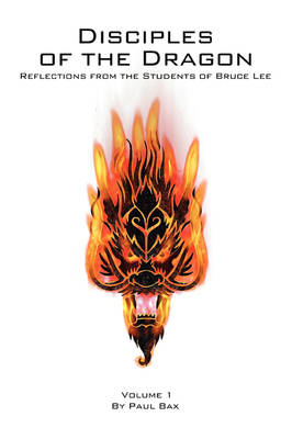 Disciples of the Dragon: Reflections from the Students of Bruce Lee (Paperback)
