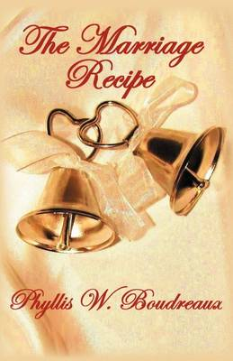 The Marriage Recipe: Ingredients for a Savory Marriage (Paperback)