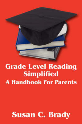 Grade Level Reading Simplified: A Handbook for Parents (Paperback)