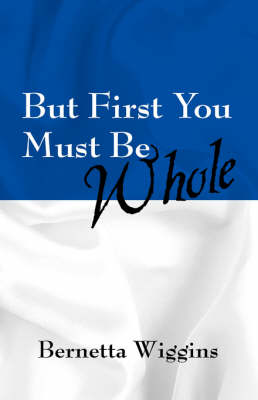 But First You Must Be Whole (Paperback)