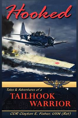 Hooked: Tails & Adventures of a Tailhook Warrior (Paperback)