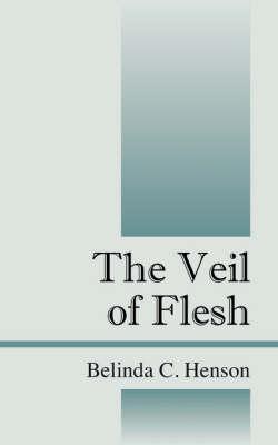 The Veil of Flesh (Paperback)