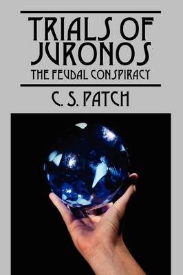 Trials of Juronos: The Feudal Conspiracy (Paperback)