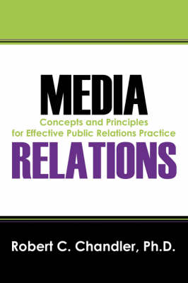 Media Relations: Concepts and Principles for Effective Public Relations Practice (Paperback)