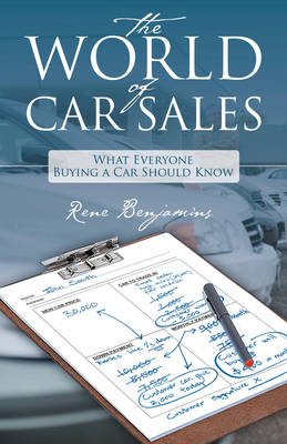 The World of Car Sales: What Everyone Buying a Car Should Know (Paperback)