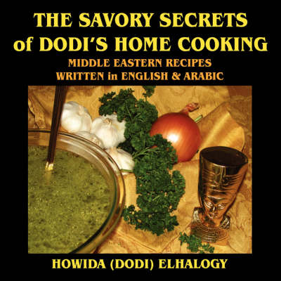 The Savory Secrets of Dodi's Home Cooking (Paperback)