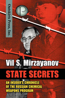 State Secrets: An Insider's Chronicle of the Russian Chemical Weapons Program (Paperback)