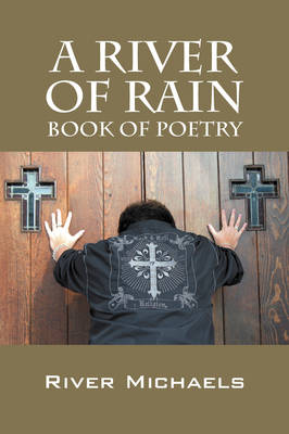 A River of Rain: Book of Poetry (Hardback)