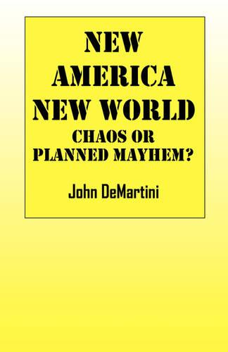 New America New World: Chaos or Planned Mayhem? (Paperback)