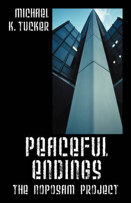 Peaceful Endings: The Noposam Project (Paperback)