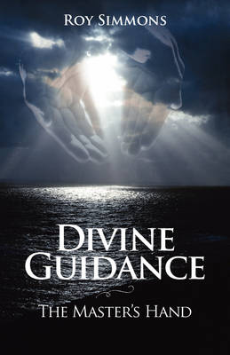 Divine Guidance: The Master's Hand (Paperback)