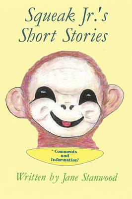 Squeak Jr.'s Short Stories: Comments and Information (Paperback)
