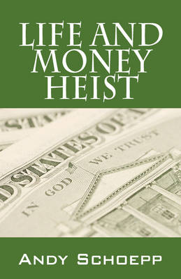 Life and Money Heist (Paperback)