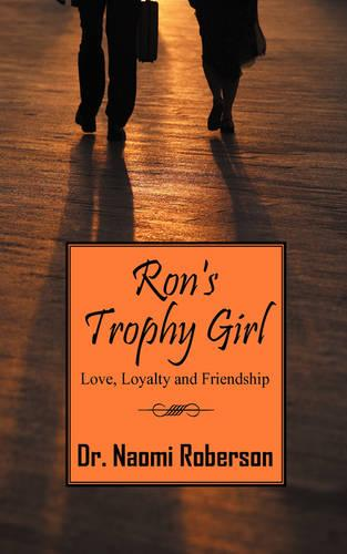 Ron's Trophy Girl: Love, Loyalty and Friendship (Paperback)