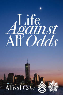 Life Against All Odds (Paperback)