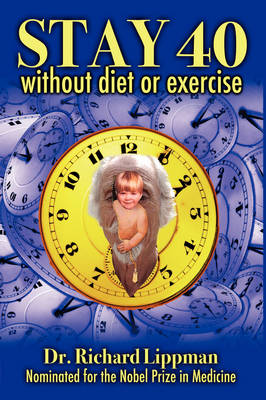 Stay 40: Without Diet or Exercise (Hardback)
