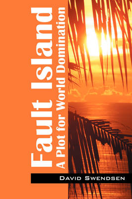 Fault Island: A Plot for World Domination (Paperback)