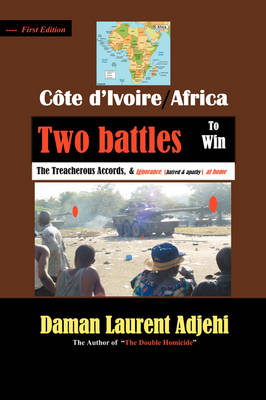 Cote D'Ivoire--Africa: Two Battles to Win (Paperback)