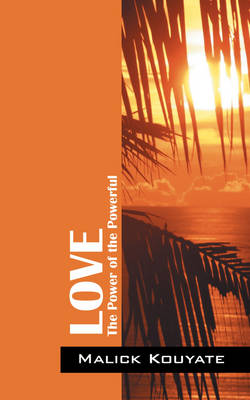 Love: The Power of the Powerful (Paperback)