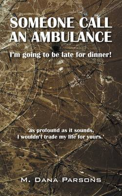 Someone Call an Ambulance: I'm Going to Be Late for Dinner! (Paperback)