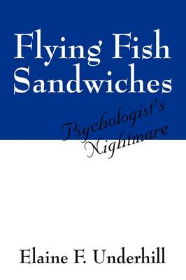 Flying Fish Sandwiches: Psychologist's Nightmare (Paperback)