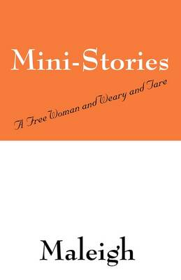Mini-Stories: A Free Woman and Weary and Tare (Paperback)