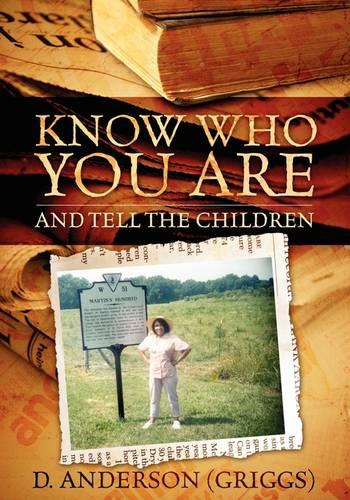 Know Who You Are: And Tell the Children (Paperback)