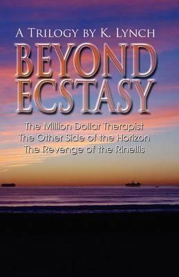Beyond Ecstasy: A Trilogy by K. Lynch (Paperback)