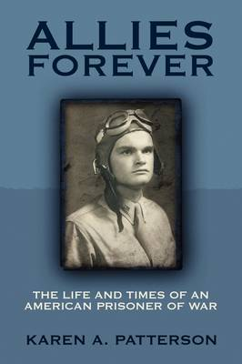 Allies Forever: The Life and Times of an American POW (Paperback)