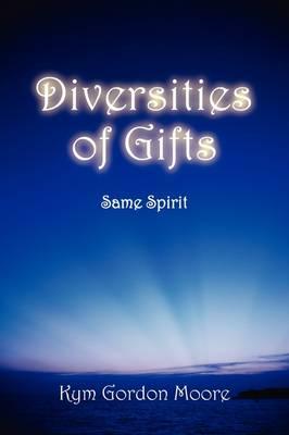 Diversities of Gifts: Same Spirit (Paperback)