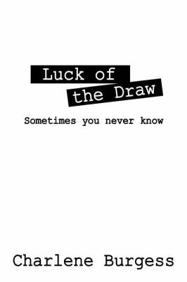 Luck of the Draw: Sometimes You Never Know (Paperback)
