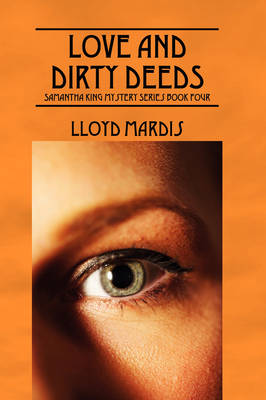 Love and Dirty Deeds: Samantha King Mystery Series Book Four (Paperback)