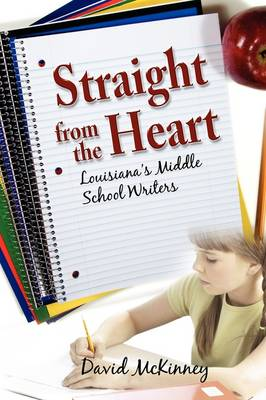 Straight from the Heart: Louisiana's Middle School Writers (Paperback)