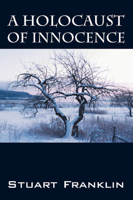 A Holocaust of Innocence: An Innocence of Childhood Lost (Paperback)