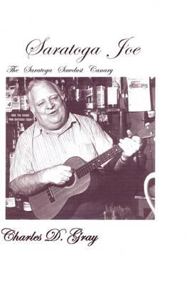 Saratoga Joe: The Saratoga Sawdust Canary (Hardback)