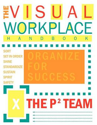 The Visual Workplace Handbook (Paperback)