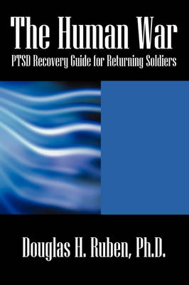 The Human War: Ptsd Recovery Guide for Returning Soldiers (Paperback)
